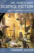 The Year's Best Science Fiction: Twenty-Third Annual Collection 1st edition 9780312353346 0312353340