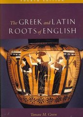 The Greek and Latin Roots of English 4th Edition 9780742547803 0742547809