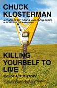 Killing Yourself to Live 1st Edition 9780743264464 0743264460
