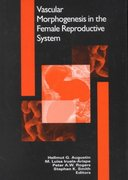 Vascular Morphogenesis in the Female Reproductive System 1st edition 9780817642211 0817642218