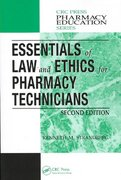 Essentials of Law and Ethics for Pharmacy Technicians, Second Edition 2nd edition 9781420045567 1420045563
