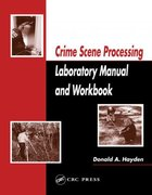 Crime Scene Processing Laboratory Manual and Workbook 1st edition 9780849321030 0849321034