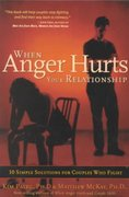 When Anger Hurts Your Relationship 1st edition 9781572242609 1572242604