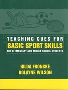 Teaching Cues for Basic Sport Skills for Elementary and Middle School Students 1st Edition 9780205309566 0205309569