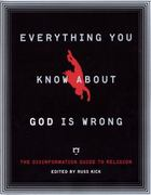 Everything You Know about God Is Wrong 0 9781932857597 1932857591