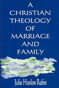 A Christian Theology of Marriage and Family 1st Edition 9780809141180 0809141183