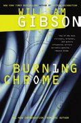 Burning Chrome 1st Edition 9780060539825 0060539828