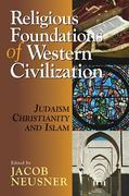 Religious Foundations of Western Civilization 1st Edition 9780687332021 0687332028