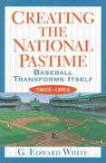 Creating the National Pastime 1st Edition 9780691058856 0691058857