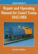 Greenberg's Repair and Operating Manual for Lionel Trains, 1945-1969 7th edition 9780897784559 0897784553