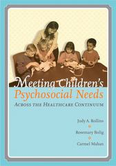 Meeting Children's Psychosocial Needs Across the Healthcare Continuum 1st Edition 9780890799925 089079992X