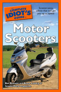 The Complete Idiot's Guide to Motor Scooters 0 9781592576395 1592576397