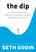 The Dip 1st Edition 9781591841661 1591841666