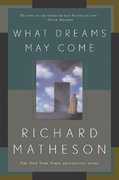 What Dreams May Come 1st Edition 9780765308702 0765308703