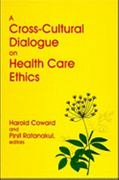 A Cross-Cultural Dialogue on Health Care Ethics 1st edition 9780889203259 0889203253