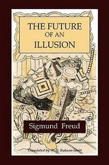 The Future of an Illusion 1st Edition 9781578988914 1578988918