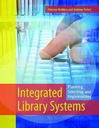 Integrated Library Systems 1st edition 9781591588979 1591588979