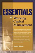 Essentials of Working Capital Management 1st edition 9780470879986 047087998X