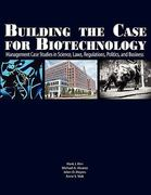 Building the Case for Biotechnology 0 9781934899151 1934899151