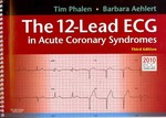 The 12-Lead ECG in Acute Coronary Syndromes - Text and Pocket Reference Package 3rd Edition 9780323077859 0323077854