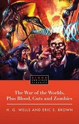 The War of the Worlds, Plus Blood, Guts and Zombies 0 9781451609752 1451609752