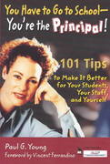 You Have to Go to School - You're the Principal! 1st edition 9781412904728 1412904722