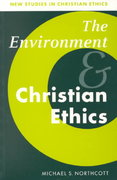 The Environment and Christian Ethics 1st Edition 9780521576314 0521576318
