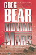 Moving Mars 1st Edition 9780765318237 0765318237