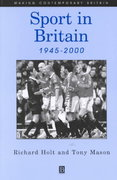 Sport in Britain 1945-2000 1st edition 9780631171546 0631171541