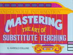 Mastering the Art of Substitute Teaching 0 9780931993022 0931993024