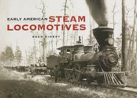 Early American Steam Locomotives 0 9780486443980 0486443981