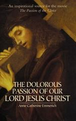 The Dolorous Passion of Our Lord Jesus Christ 1st Edition 9780486439792 0486439798