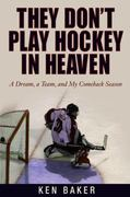 They Don't Play Hockey in Heaven 0 9781592286058 1592286054