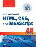 Sams Teach Yourself HTML, CSS, and JavaScript All in One 1st Edition 9780672333323 0672333325