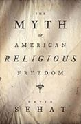 The Myth of American Religious Freedom 1st Edition 9780199792573 0199792577