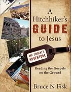 A Hitchhiker's Guide to Jesus 1st Edition 9780801036064 0801036062