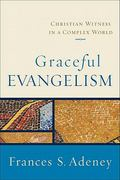 Graceful Evangelism 1st Edition 9780801031854 0801031850