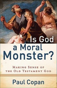 Is God a Moral Monster? 1st Edition 9780801072758 0801072751
