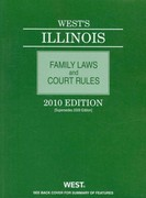 West's Illinois Family Laws and Court Rules 2010 0 9780314903211 0314903216