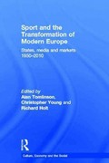 Sport and the Transformation of Modern Europe 0 9780203807163 0203807162