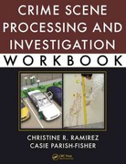 Crime Scene Processing and Investigation Workbook 1st Edition 9781439849705 1439849706