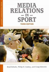 Media Relations in Sport 3rd Edition 9781935412144 1935412140