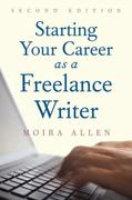 Starting Your Career as a Freelance Writer 2nd edition 9781581157604 1581157606