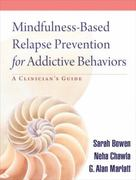 Mindfulness-Based Relapse Prevention for Addictive Behaviors 1st Edition 9781606239872 1606239872