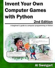 Invent Your Own Computer Games With Python 2nd Edition 9780982106013 0982106017