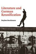 Literature and German Reunification 0 9780521660549 0521660548