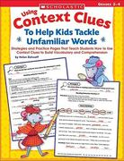 Using Context Clues to Help Kids Tackle Unfamiliar Words 0 9780439524773 0439524776