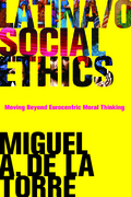 Latina/o Social Ethics 1st Edition 9781602582941 1602582947