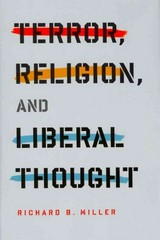 Terror, Religion, and Liberal Thought 0 9780231150989 0231150989