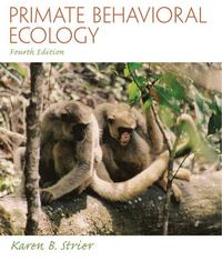 Primate Behavioral Ecology 4th Edition 9781317345206 1317345207